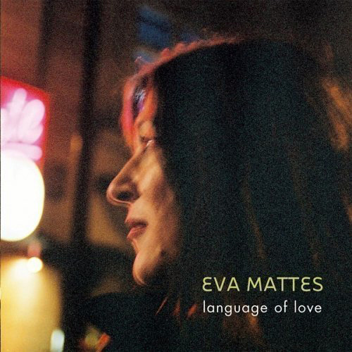 Language of Love (by Eva Mattes)