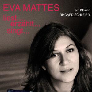 """Eva Mattes """"liest... erzählt... singt... - Ihr persönlichstes Programm"""""""