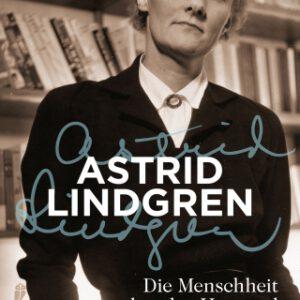 """Astrid Lindgrens """"Die Menschheit hat den Verstand verloren"""""""